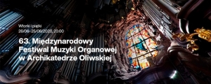 63. Międzynarodowy Festiwal Muzyki Organowej w Oliwie